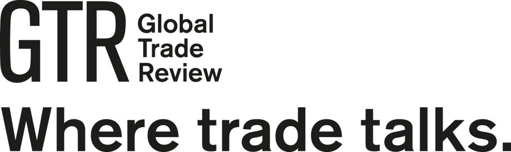 GTR Global Trade Review Where trade talks